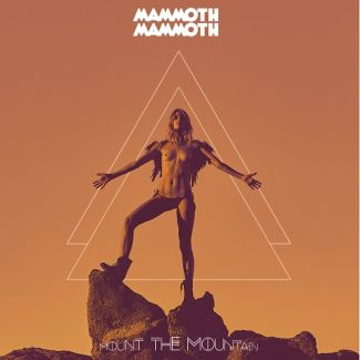 Mammoth Mammoth - Mount The Mountain Cover