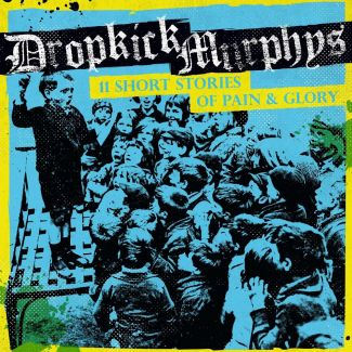 Dropkick Murphys – 11 Short Stories Of Pain & Glory Cover