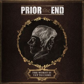 Prior The Ende - The Worst Is Yet To Come
