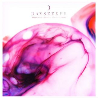 Dayseeker -  Dreaming Is Sinking /// Waking Is Rising, Cocer
