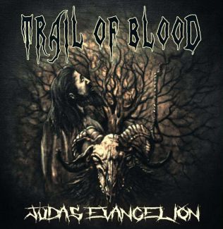 Trail of Blood - Judas Evangelion ©Rock Zone Records