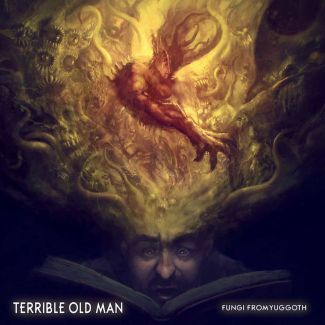 Terrible Old Man- Fungi From Yuggoth ©Terrible Old Man