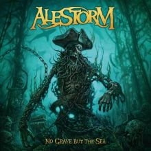 Alestorm - No Grave But The Sea Cover