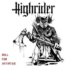 Highrider - Roll For Initiative ©The Sign Records