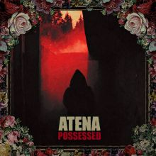 Atena - Possessed, Cover ©Indie Recordings