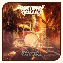 Honeymoon Disease - Part Human, Mostly Beast ©The Sign Records