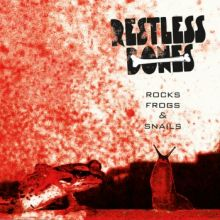 Restless Bones - Rocks, Frogs And Snails, Cover ©7hard