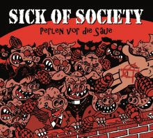 Sick Of Society - Perlen Vor Die Säue, Cover