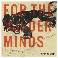 Greybeards - For The Wilder Minds, Cover